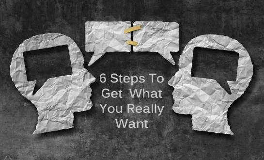 6 Steps To Get What You Want